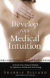 Develop Your Medical Intuition: Activate Your Natural Wisdom for Optimum Health and Well-Being [Paperback]