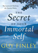 Secret of Your Immortal Self, The: Key Lessons for Realizing the Divinity Within [Paperback]