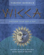 Wicca: Another Year and a Day: 366 Days of Magical Practice in the Craft of the Wise [Paperback]