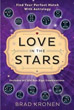 Love in the Stars: Find Your Perfect Match With Astrology [Paperback]