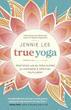True Yoga: Practicing With the Yoga Sutras for Happiness & Spiritual Fulfillment [Paperback]