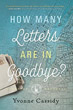How Many Letters Are In Goodbye? [Paperback]