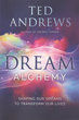 Dream Alchemy: Shaping Our Dreams to Transform Our Lives [Paperback]