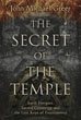 Secret of the Temple, The: Earth Energies, Sacred Geometry, and the Lost Keys of Freemasonry [Paperback]