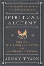 Spiritual Alchemy: Scrying, Spirit Communication, and Alchemical Wisdom [Paperback]