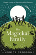 Magickal Family, The: Pagan Living in Harmony with Nature [Paperback]