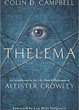 Thelema: An Introduction to the Life, Work & Philosophy of Aleister Crowley [Paperback]