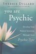 You Are Psychic: Develop Your Natural Intuition Through Your Psychic Type [Paperback]