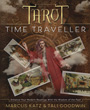 Tarot Time Traveller: Enhance Your Modern Readings with the Wisdom of the Past [Paperback]