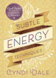 Subtle Energy Techniques (Cyndi Dale's Essential Energy Library) [Paperback]