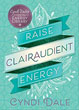 Raise Clairaudient Energy (Cyndi Dale's Essential Energy Library) [Paperback]