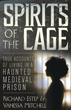 Spirits of the Cage: True Accounts of Living in a Haunted Medieval Prison [Paperback]