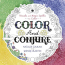 Color and Conjure: Rituals & Magic Spells to Color [Paperback]