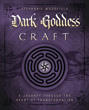 Dark Goddess Craft: A Journey through the Heart of Transformation [Paperback]
