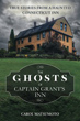 Ghosts of Captain Grant's Inn, The: True Stories from a Haunted Connecticut Inn [Paperback]