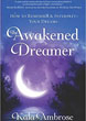 Awakened Dreamer, The: How to Remember & Interpret Your Dreams [Paperback]