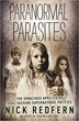 Paranormal Parasites: The Voracious Appetites of Soul-Sucking Supernatural Entities [Paperback]