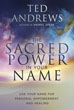 Sacred Power in Your Name, The: Using Your Name for Personal Empowerment and Healing [Paperback]