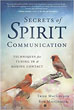 Secrets of Spirit Communication: Techniques for Tuning In & Making Contact [Paperback]