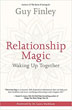 Relationship Magic: Waking Up Together [Paperback]