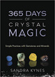 365 Days of Crystal Magic: Simple Practices with Gemstones & Minerals [Paperback]