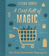 A Cart Full of Magic: Your Secret Supermarket Shopping List [Paperback]