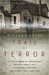Trail of Terror: The Black Monk of Pontefract, Cripple Creek Jail, Firehouse Phantom, and Other True Hauntings [Paperback]