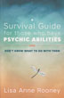 A Survival Guide for Those Who Have Psychic Abilities and Don't Know What to Do With Them [Paperback]