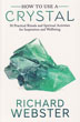 How to Use a Crystal: 50 Practical Rituals and Spiritual Activities for Inspiration and Well-Being [Paperback]