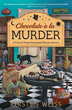 Chocolate a la Murder (A Perfectly Proper Paranormal Museum Mystery (4)) [Paperback]
