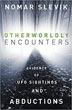 Otherworldly Encounters: Evidence of UFO Sightings and Abductions [Paperback]