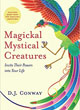 Magickal, Mystical Creatures: Invite Their Powers into Your Life [Paperback]