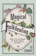 Magical Folkhealing: Herbs, Oils, and Recipes for Health, Healing, and Magic [Paperback]