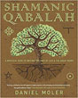 Shamanic Qabalah: A Mystical Path to Uniting the Tree of Life & the Great Work [Paperback]