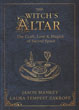 Witch's Altar, The: The Craft, Lore & Magick of Sacred Space (The Witch's Tools Series) [Paperback]