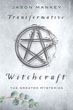 Transformative Witchcraft: The Greater Mysteries [Paperback]