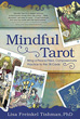 Mindful Tarot: Bring a Peace-Filled, Compassionate Practice to the 78 Cards [Paperback]