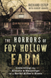Horrors of Fox Hollow Farm, The: Unraveling the History & Hauntings of a Serial Killer's Home [Paperback]