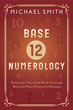 Base-12 Numerology: Discover Your Life Path Through Nature's Most Powerful Number [Paperback]
