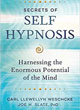 Secrets of Self Hypnosis: Harnessing the Enormous Potential of the Mind [Paperback]