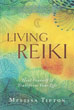 Living Reiki: Heal Yourself and Transform Your Life [Paperback]