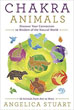 Chakra Animals: Discover Your Connection to Wisdom of the Natural World [Paperback]