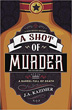 A Shot of Murder (A Lucky Whiskey Mystery (1)) [Paperback]