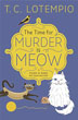 Time for Murder is Meow, The (A Purr N Bark Pet Shop Mystery (1)) [Paperback]