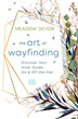 Art of Wayfinding, The: Discover Your Inner Guide On & Off the Mat [Paperback]