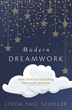 Modern Dreamwork: New Tools for Decoding Your Soul's Wisdom [Paperback]