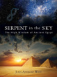 Serpent in the Sky: The High Wisdom of Ancient Egypt [Paperback]