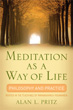 Meditation as a Way of Life: Philosophy and Practice [Paperback] [DMGD]