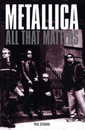 Metallica: All That Matters