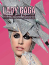 Lady Gaga: Strange and Beautiful: The Fabulous Style of Lady Gaga